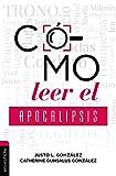 Cómo leer el Apocalipsis/ How to read the Apocalypse