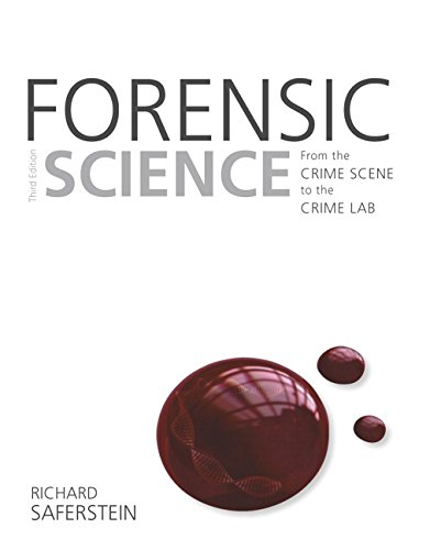 Compare Textbook Prices for Forensic Science: From the Crime Scene to the Crime Lab 3 Edition ISBN 9780133591286 by Saferstein, Richard