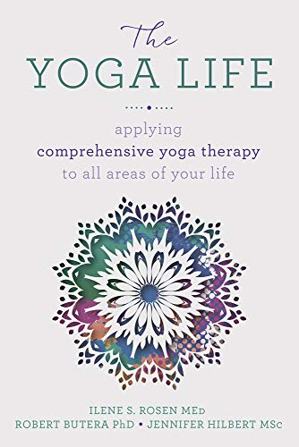 The Yoga Life: Applying Comprehensive Yoga Therapy to All Areas of Your Life (English Edition)