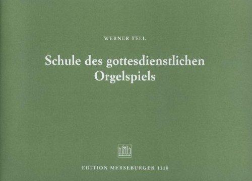 SCHULE DES GOTTESDIENSTLICHEN ORGELSPIELS - arrangiert für Orgel [Noten / Sheetmusic] Komponist: TELL WERNER