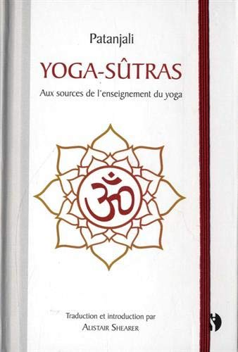 Yoga-sutrâs : Aux sources de l'enseignement du yoga