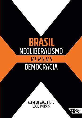 Brasil: neoliberalismo versus democracia
