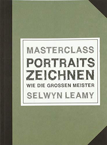 MASTERCLASS Portraits Zeichnen - Wie die großen Meister