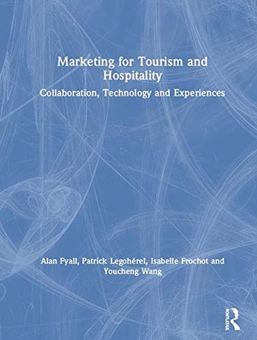 Marketing for Tourism and Hospitality: Collaboration, Technology and Experiences