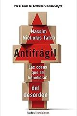 Antifrágil: Las cosas que se benefician del desorden (Spanish Edition) Kindle Edition
