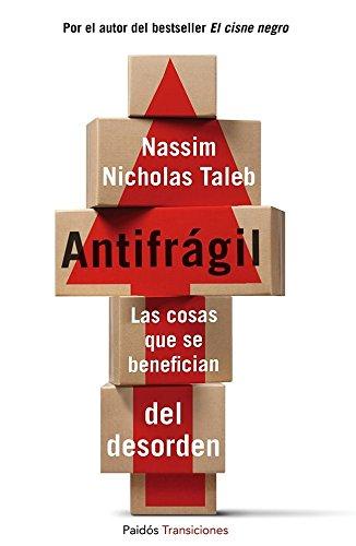 Antifrágil: Las cosas que se benefician del desorden (Transiciones) PDF EPUB Gratis descargar completo