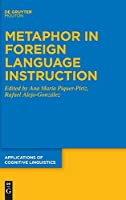 Metaphor in Foreign Language Instruction (Applications of Cognitive Linguistics Acl)
