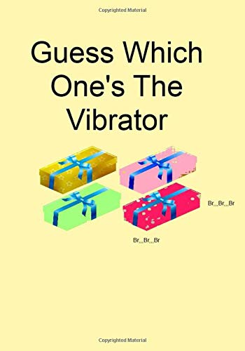 Guess Which One's The Vibrator: A Funny Gift Journal Notebook...A Message For You. NOTEBOOKS Make Great Gifts