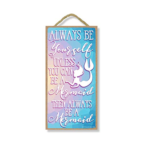 Honey Dew Gifts Mermaid Decor, Always be Yourself Unless You can be a Mermaid Then Always be a Mermaid 5 inch by 10 inch Hanging Wall Art, Decorative Wood Sign Home Decor