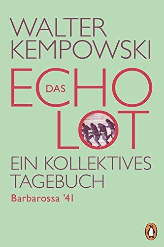 Das Echolot - Barbarossa '41: Ein kollektives Tagebuch (Das Echolot-Projekt, Band 1)