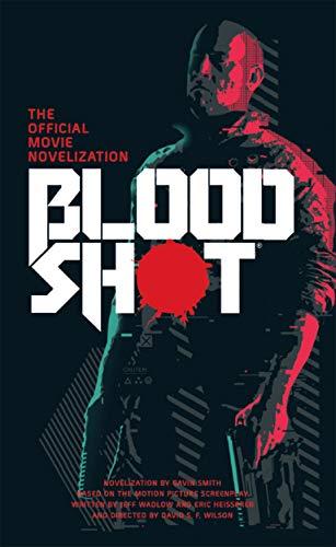 Bloodshot - The Official Movie Novelization (English Edition)