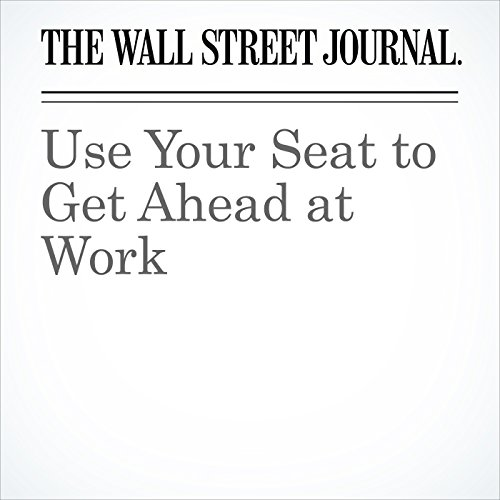Use Your Seat to Get Ahead at Work copertina