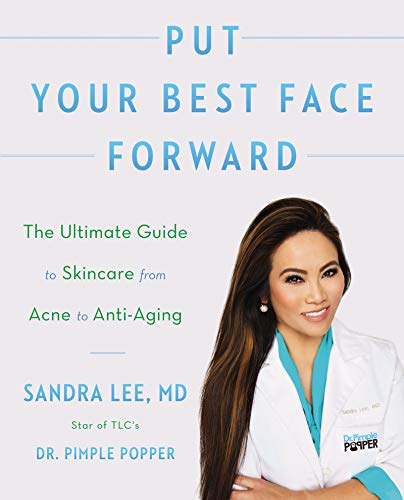 Put Your Best Face Forward: The Ultimate Guide to Skincare from Acne to Anti-Aging (English Edition)