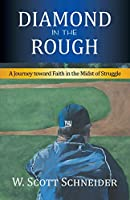 Diamond in the Rough: A Journey Toward Faith in the Midst of Struggle