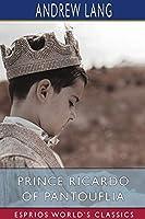 Prince Ricardo of Pantouflia (Esprios Classics)