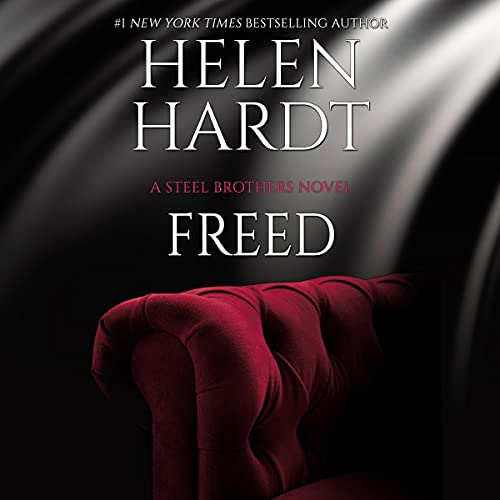 Freed: The Steel Brothers Saga, Book 18