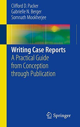Writing Case Reports: A Practical Guide from Conception through Publication (English Edition)