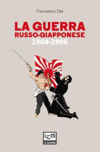 La guerra russo giapponese. 1904-1905