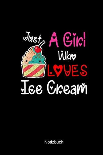Notizbuch Ice Cream: A5 Leere Seiten Herren Frauen Mädchen Geschenke Lustige Sprüche | Eis Sommer Eiskugel Eisliebhaber