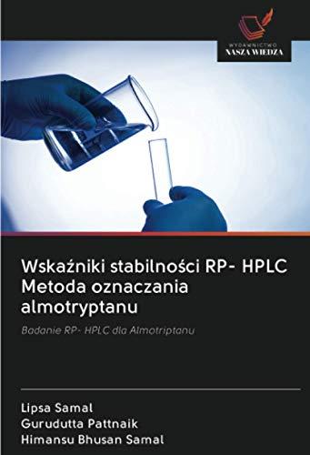 Wskaźniki stabilności RP- HPLC Metoda oznaczania almotryptanu: Badanie RP- HPLC dla Almotriptanu