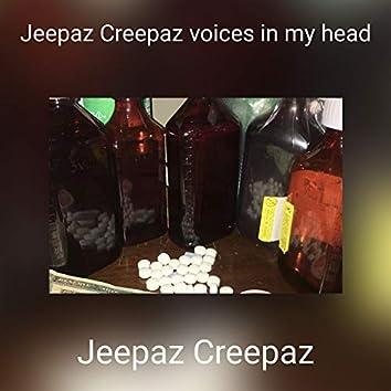Jeepaz Creepaz voices in my head