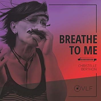 Breathe to Me