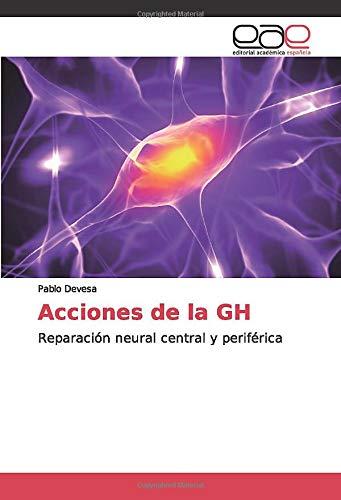 Acciones de la GH: Reparación neural central y periférica