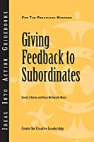 Giving Feedback to Subordinates (J-B CCL (Center for Creative Leadership))