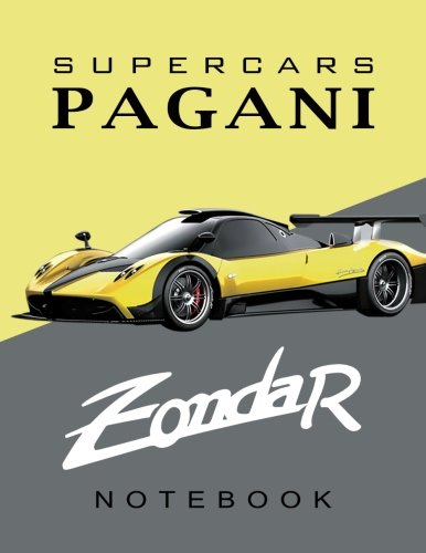 Supercars Pagani Zonda R Notebook: for boys & Men, Dream Cars Pagani Journal / Diary / Notebook, Lined Composition Notebook,(8.5 x 11 inches) Large: Volume 1