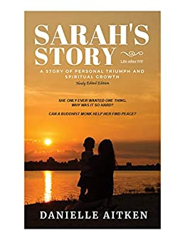 Sarah's Story: Life after IVF: A STORY OF PERSONAL TRIUMPH AND SPIRITUAL GROWTH by [Danielle Aitken]