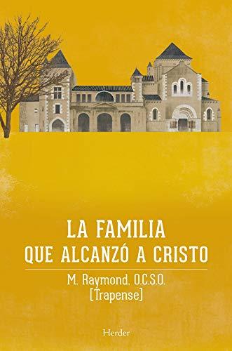 Familia que alcanzó a Cristo. La saga de Citeaux