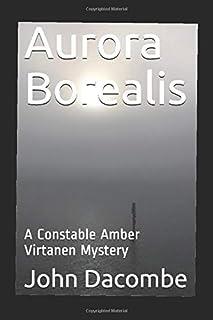 Aurora Borealis: A Constable Amber Virtanen Mystery