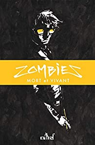 Zombies : Mort et Vivant par  Zariel