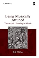 Being Musically Attuned: The Act of Listening to Music