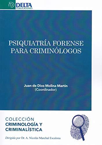 PSIQUIATRÍA FORENSE PARA CRIMINÓLOGOS: 6 (CRIMINOLOGÍA Y CRIMINALÍSTICA)