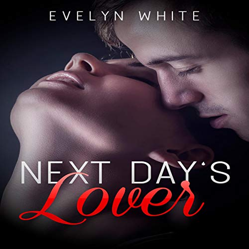 Next Day's Lover Audiobook By Evelyn White cover art