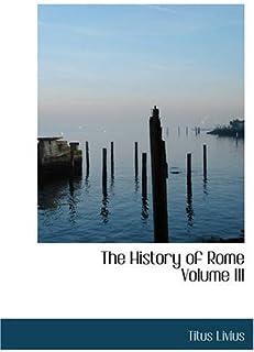 The History of Rome Volume III