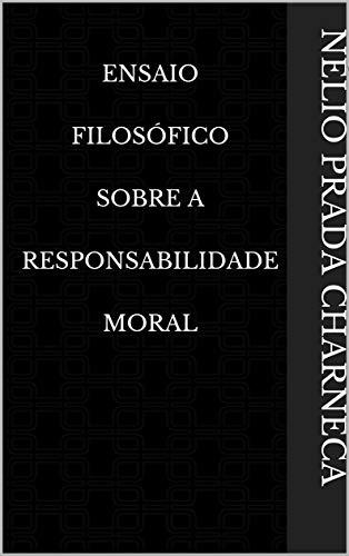 Ensaio Filosófico Sobre A Responsabilidade Moral (Portuguese Edition)