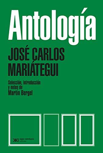 Antología: Selección, introducción y notas de Martín Bergel (Biblioteca del Pensamiento Socialista)