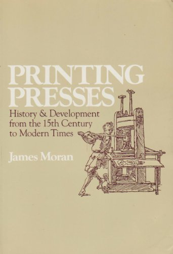 Printing Presses: History and Development from the Fifteenth Century to Modern Times