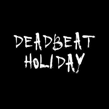 Deadbeat Holiday