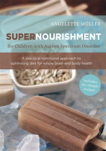Supernourishment for Children with Autism Spectrum Disorder: A Practical Nutritional Approach to Opt