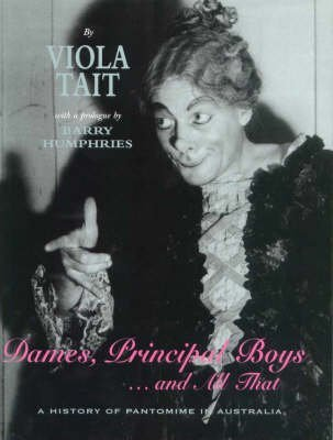 Dames, Principal Boys...And All That: A History of Pantomime in Australia