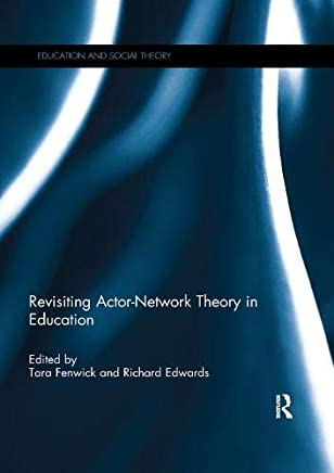 Revisiting Actor-Network Theory in Education (Education and Social Theory)