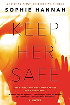Keep Her Safe: A Novel by [Sophie Hannah]