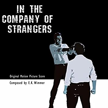 In the Company of Strangers (Original Motion Picture Score)
