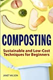 Composting: Sustainable and Low-Cost Techniques for Beginners