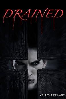 DRAINED: A Vampire Novel by [Kristy Steward , Kristy Steward]