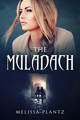 The Muladach: A Young Adult Christian Supernatural Suspense/Religious Horror Novel (Book 1 in The Muladach Series)