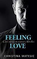Feeling Love - Dein Leben in meinen Haenden: Kayne & Belle 1